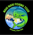 mahi mahi fishing shirt design vector image vector image