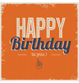 Happy birthday card with retro typography vector image vector image