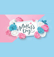 happy mothers day postcard with roses lettering vector image vector image
