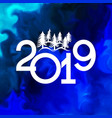 happy new year 2019 banner with christmas trees vector image vector image