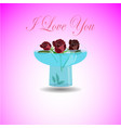 greeting card i love you 3 beatiful roses in vector image