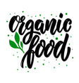 organic food lettering motivation phrase for vector image