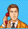 pop art businessman talking on a retro phone vector image vector image