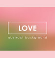 romantic love pink background for lovers template vector image vector image