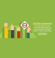 social protests banner horizontal concept vector image