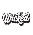 wicked handwritten lettering template for card vector image vector image