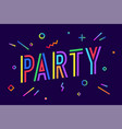 party greeting card banner poster and flyer vector image vector image