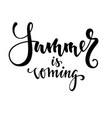summer is coming hand drawn calligraphy and brush vector image vector image