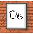 Chic Text in a White Frame Hanging on Brick Wall vector image vector image