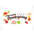 happy thanksgiving calligraphy text with leaves vector image