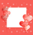 photo frame of the balloons of hearts vector image