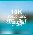 10000 followers thanks congratulations card vector image