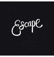 White Escape Text on Dotted Black Background vector image vector image