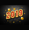 2019 happy new year with 3d light vector image vector image