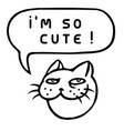 im so cute cartoon cat head speech bubble vector image vector image