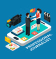 isometric professional journalist composition vector image vector image