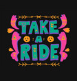 ornamental take a ride quote designr vector image vector image