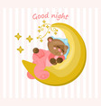 good night card with teddy bear sleeping on the vector image