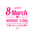 love spring happy 8 march womens day greeting card vector image vector image
