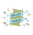enjoy today vintage ribbon banner and drawing in vector image vector image