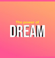 the power of dreams successful quote with modern vector image vector image