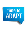 time to adapt blue 3d realistic paper speech vector image vector image