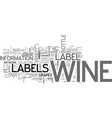 wine labels explained text word cloud concept vector image vector image