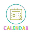 calendar bright linear round icon for modern app vector image vector image