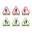 do not litter triangle signs set keep clean icons vector image