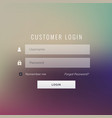 great customer login form design on blur vector image vector image