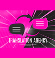 language translation agency concept with speech vector image vector image