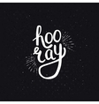 Stylish Hooray Text on Abstract Black Background vector image vector image