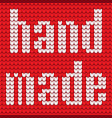 knitted text hand made in red and white colors vector image vector image