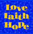 love faith hope typographic design vector image vector image