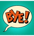 Goodbye bye comic bubble text vector image vector image