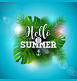 say hello to summer with typography vector image vector image