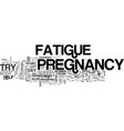 a few quick pregnancy fatigue tips text word vector image vector image