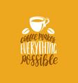 handwritten phrase of coffee makes vector image