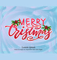 merry chirstmas modern calligraphy lettering on vector image vector image