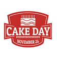 cake day sign or stamp vector image