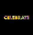 celebrate concept word art vector image vector image