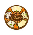 set cheeses on wooden plate vector image vector image