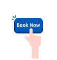 hand push on book now button vector image vector image