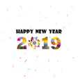 happy new year 2019 backgroundcolorful greeting vector image vector image