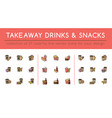 takeaway drinks and snacks set vector image vector image
