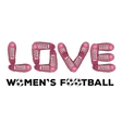 Words of love to womens football Sports poster vector image