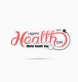 world health day typographical design elements vector image vector image