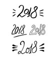 2018 new year calligraphy phrase set handwritten vector image vector image