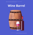 wine barrel poster bottle burgundy wine and glass vector image vector image
