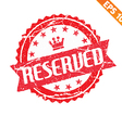 Rubber stamp reserved - - EPS10 vector image vector image